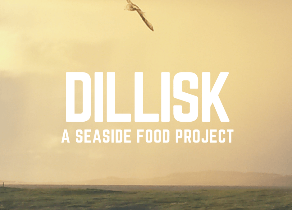 Dillisk: A Seaside Food Project