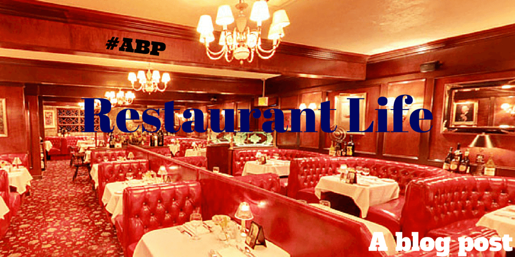 Restaurant life a blog post