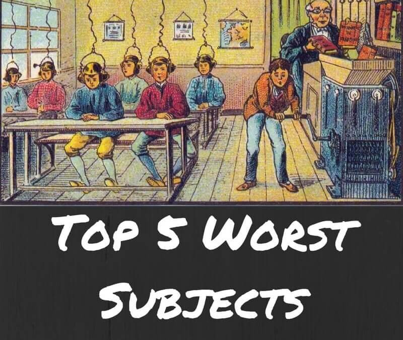 Top 5 Worst Subjects